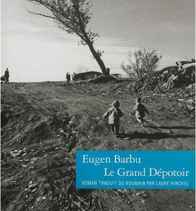 Grand Dépotoir Eugen Barbu