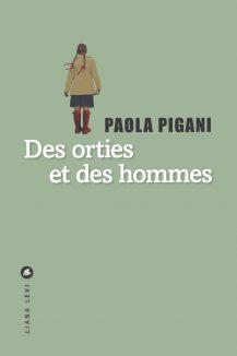Des orties et des hommes – couverture du livre de Paola Pigani